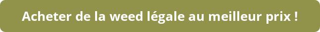 Commander de la weed légale au meilleur prix